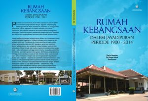 Buku Rumah Kebangsaan: Dalem Jayadipuran Periode 1900 - 2014