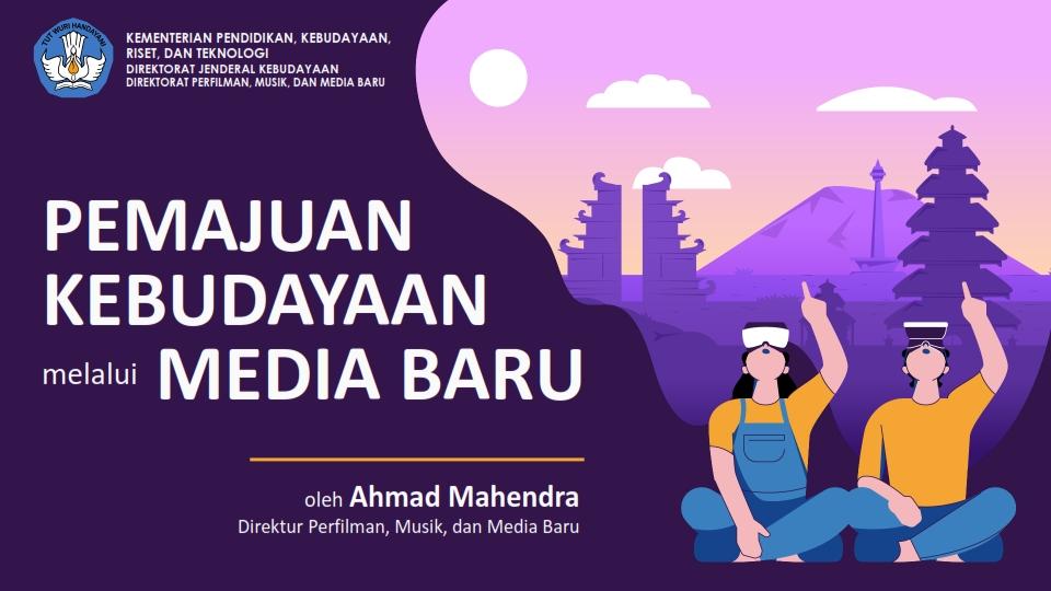 Read more about the article Pemajuan Kebudayaan Melalui Media Baru
