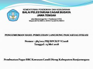 Read more about the article Pengumuman Hasil Pemilihan Langsung Pascakualifikasi, Pembuatan Pagar BRC Kawasan Candi Dieng Kabupaten Banjarnegara