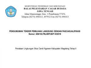 Read more about the article PENGUMUMAN TENDER PEMILIHAN LANGSUNG DENGAN PASCAKUALIFIKASI Penataan Lingkungan Situs Candi Ngawen Kabupaten Magelang Tahap II