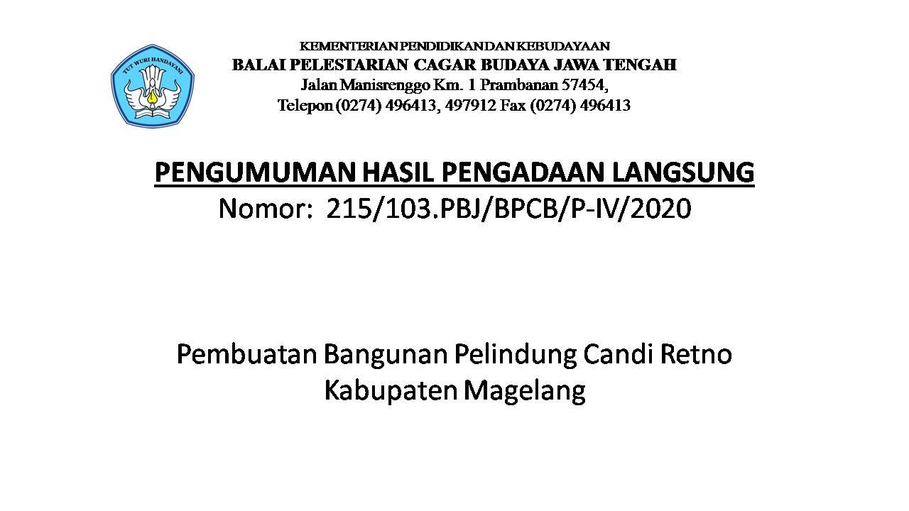 You are currently viewing Pengumuman Hasil Pengadaan Langsung, Paket pekerjaan Pembuatan Bangunan Pelindung Candi Retno Kabupaten Magelang