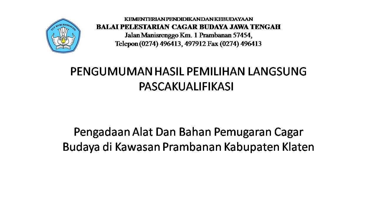 PENGUMUMAN HASIL PEMILIHAN LANGSUNG PASCAKUALIFIKASI Pengadaan Alat Dan Bahan Pemugaran Cagar Budaya di Kawasan Prambanan Kabupaten Klaten