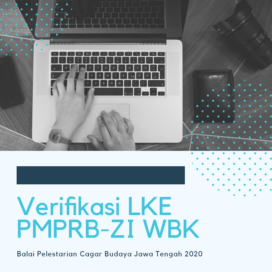 You are currently viewing Verifikasi LKE PMPRB-ZI WBK/WBBM BPCB Jateng
