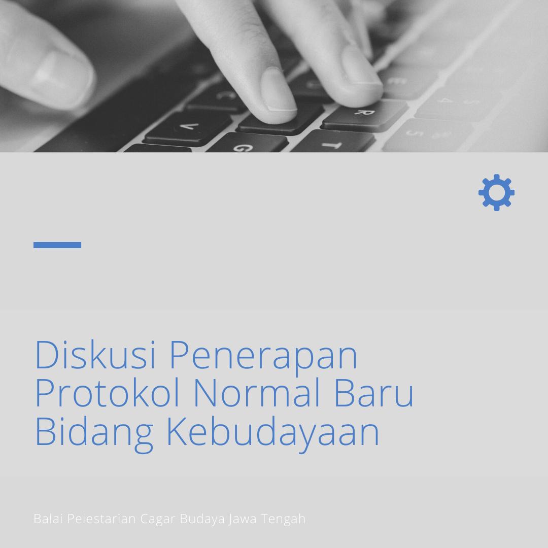 You are currently viewing BPCB Jateng Ikuti Diskusi Penerapan Normal Baru Bidang Kebudayaan