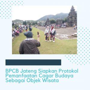 Read more about the article BPCB Jateng Siapkan Protokol Pemanfaatan Cagar Budaya Sebagai Objek Wisata