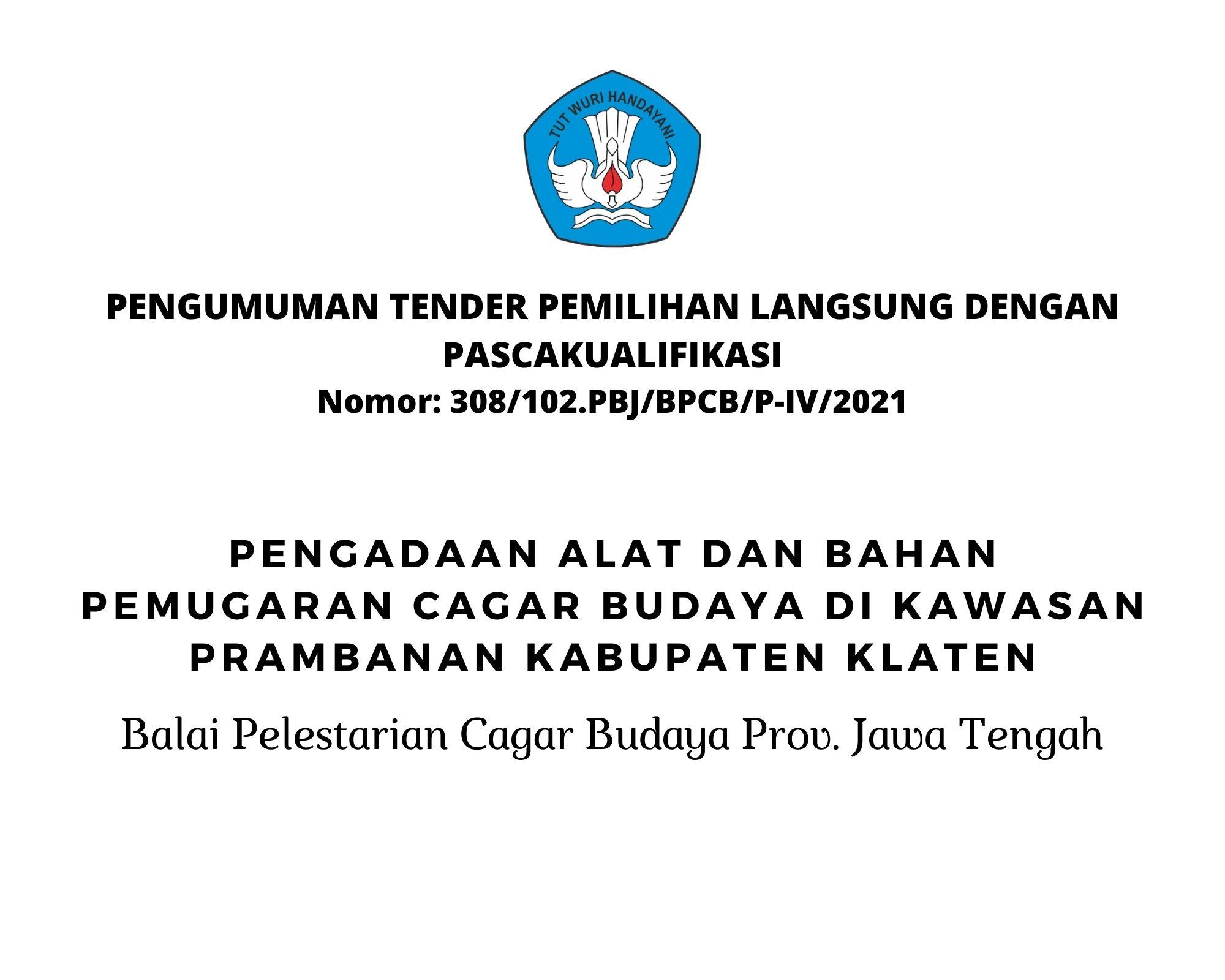 Read more about the article (Pengumuman Tender) Pengadaan Alat Dan Bahan Pemugaran Cagar Budaya Di Kawasan Prambanan Kabupaten Klaten