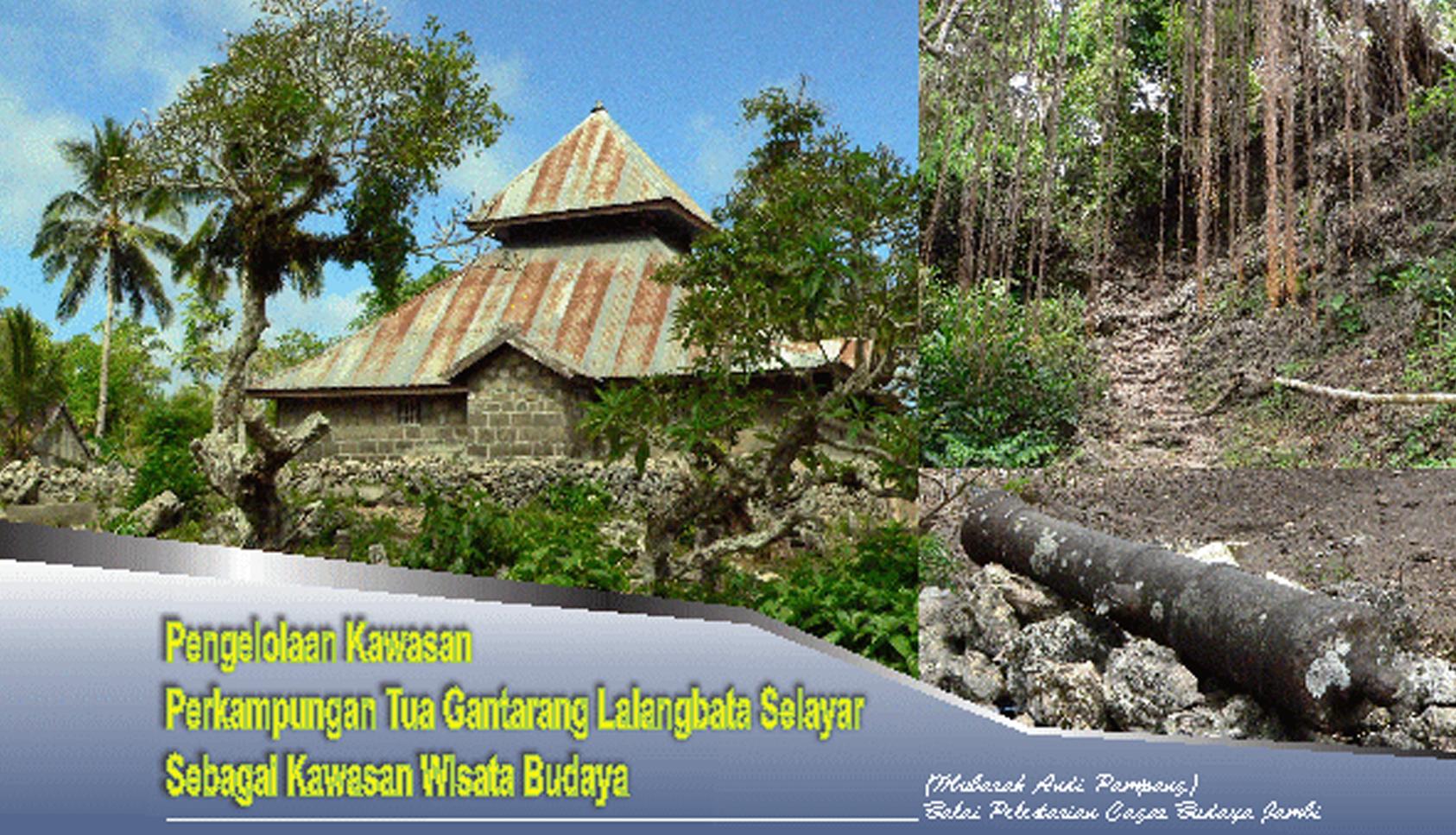 Read more about the article Pengelolaan Kawasan Perkampungan Tua Gantarang Lalangbata Selayar Sebagai Kawasan Wisata Budaya