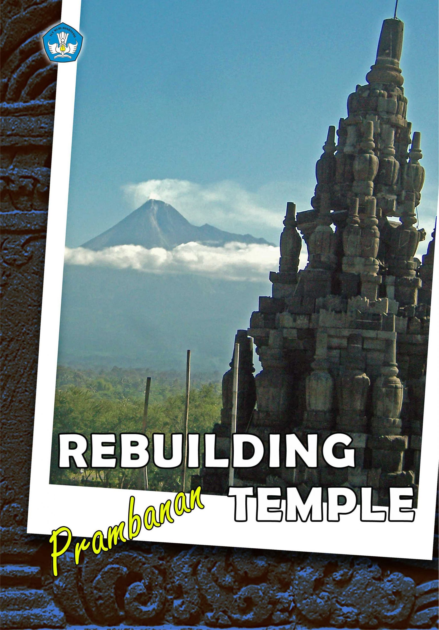 Read more about the article Rebuilding Prambanan Temple