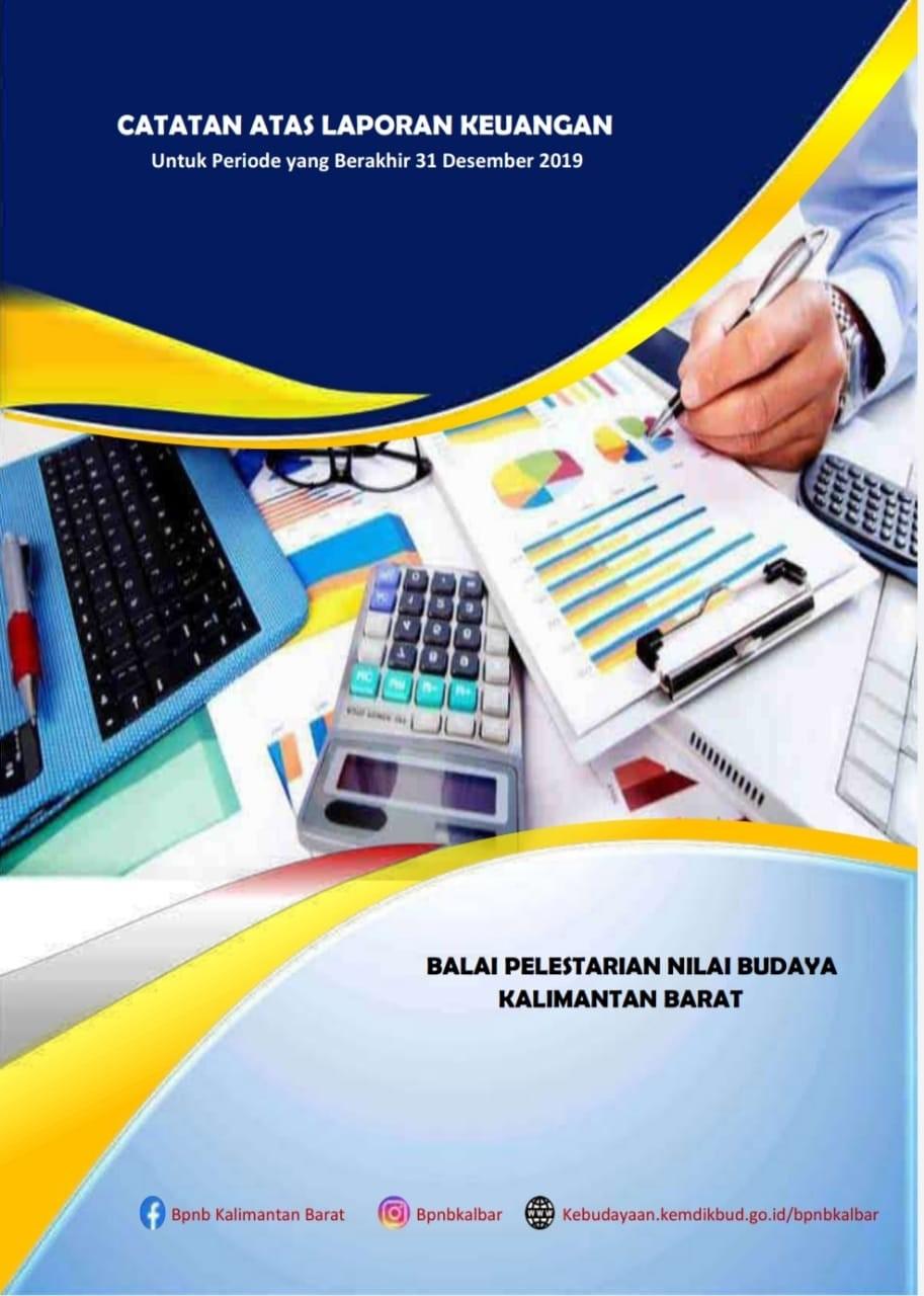 Read more about the article Catatan Laporan Keuangan Balai Pelestarian Nilai Budaya Kalimantan Barat Untuk Periode yang Berakhir 31 Desember 2019