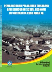 Pembangunan Pelabuhan Surabaya Dan Kehidupan Sosial Ekonomi Di Sekitarnya Pada Abad XX