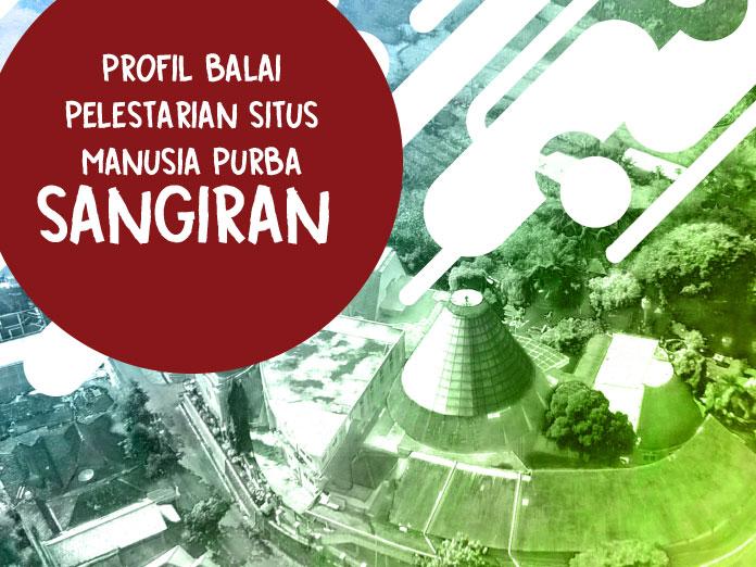 Read more about the article Profil Balai Pelestarian Situs Manusia Purba Sangiran