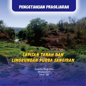 Read more about the article Lapisan Tanah dan Lingkungan Purba Sangiran (Sangiran di Lingkungan Transisi 1.8-1.6 juta tahun lalu)