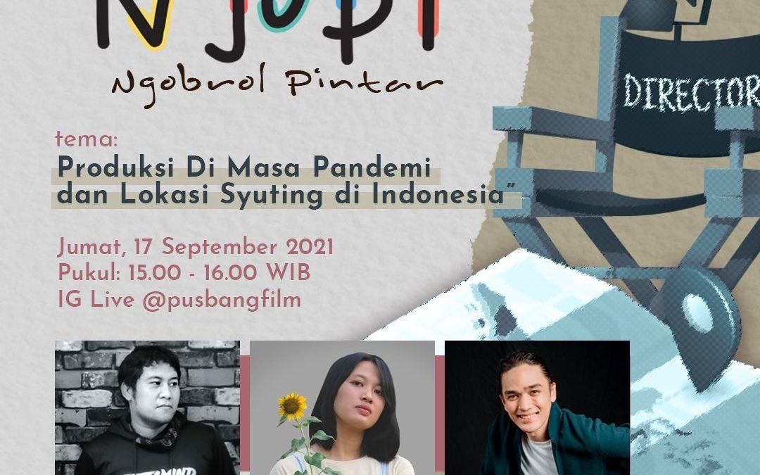 """NGOPI, Ngobrol Pintar """"Produksi di Masa Pandemi dan Lokasi Syuting di Indonesia"""""""