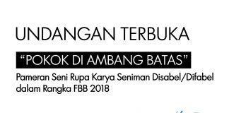 Undangan Terbuka Pameran Pokok di Ambang Batas FBB 2018