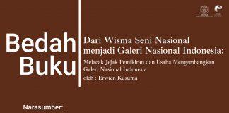 Bedah Buku Dari Wisma Seni Nasional menjadi Galeri Nasional Indonesia