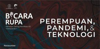 Bicara Rupa Manifesto - Perempuan, Pandemi, & Teknologi