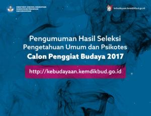 Read more about the article Pengumuman Hasil Seleksi Pengetahuan Umum dan Psikotes Calon Penggiat Budaya 2017