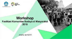 Read more about the article Siaran Pers Workshop Fasilitasi Komunitas Budaya di Masyarakat Tahun 2018