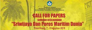 """Read more about the article Call For Papers: Seminar Kesejarahan """"Sriwijaya dan Poros Maritim Dunia"""""""
